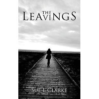 The Leavings par Sue L Clarke