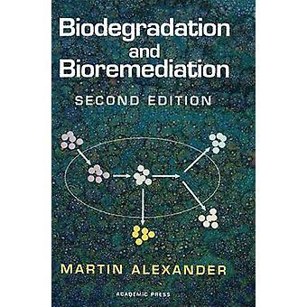 Biodegradation and Bioremediation by Alexander & Martin