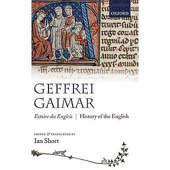 Estoire Des Engleis History of the English by Gaimar & Geffrei
