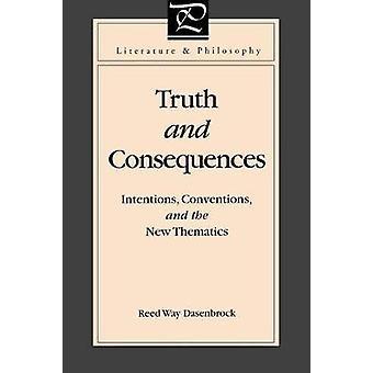 Vérité et conséquences Intentions Conventions et les nouvelles thématiques par voie Dasenbrock & Reed