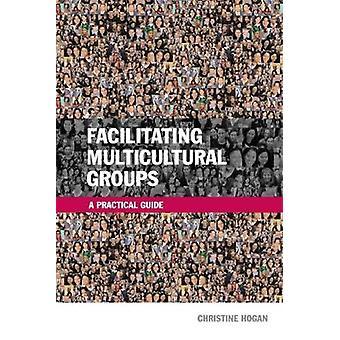 Att underlätta mångkulturella grupper A praktisk vägledning av Hogan & Christine