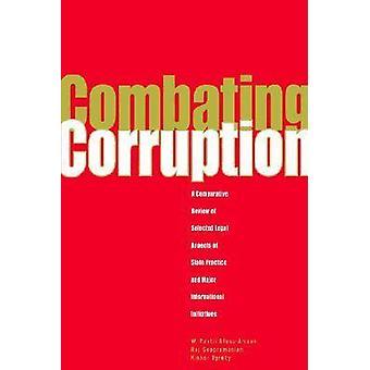 Bekæmpelse af korruption en sammenlignende gennemgang af udvalgte juridiske aspekter af statslige praksis og internationale initiativer af Soopramien & Raj