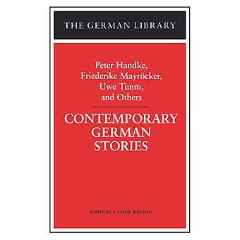 Contemporary German Stories Peter Handke Friederike Mayracker Uwe Timm and Others by Handke & Peter