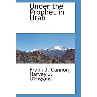 Unter den Propheten in Utah durch Kanone & Frank J.