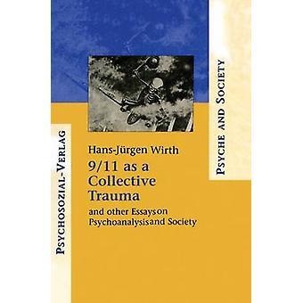 911 كصدمة جماعية ومقالات أخرى عن التحليل النفسي والمجتمع بورث آند هانسجويرجين