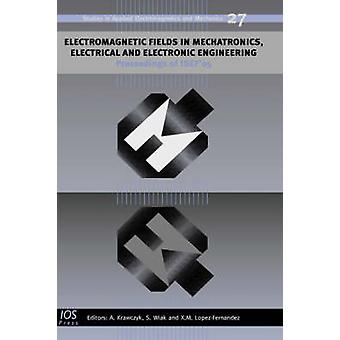 Electromagnetic Fields in Mechatronics Electrical and Electronic Engineering by Krawczyk & Andrzej