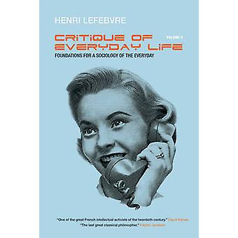 Foundations for a Sociology of the Everyday v.2 by Henri Lefebvre & Translated by John Moore & Translated by Gregory Elliott & Introduction by Michel Trebitsch