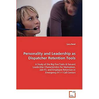 Personality and Leadership as Dispatcher Retention Tools by Reed & Lora