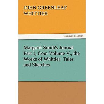 Margaret Smiths Journal Part 1 from Volume V. the Works of Whittier Tales and Sketches by Whittier & John Greenleaf