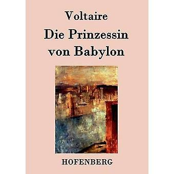 Die Prinzessin von Babylon door Voltaire