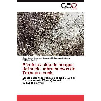 Efecto Ovicida de Hongos del Suelo Sobre Huevos de Ciarmela & Mar a. Laura suolinkainen