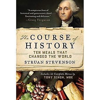 The Course of History: Ten� Meals That Changed the World