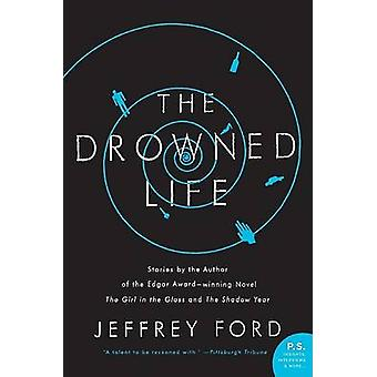 The Drowned Life by Jeffrey Ford - 9780061435065 Book