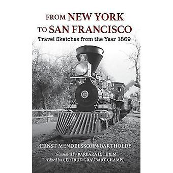 From New York to San Francisco - Travel Sketches from the Year 1869 by