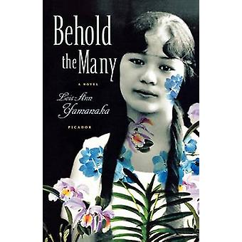 Behold the Many by Lois-Ann Yamanaka - 9780312426545 Book