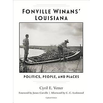 Fonville Winans' Louisiana - Politics - People - and Places by Cyril E