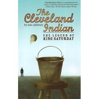 The Cleveland Indian - The Legend of King Saturday by Luke Salisbury -
