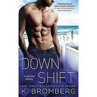 Down Shift by K Bromberg - 9781101991763 Book
