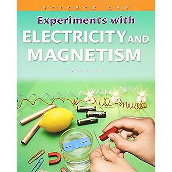 Experiments with Electricity and Magnetism by Trevor Cook - 978143583