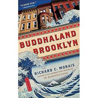 Buddhaland Brooklyn by Richard C Morais - 9781451669237 Book