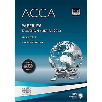 ACCA F6 fiscalité FA2013-Etude texte par BPP Learning Media-978147275
