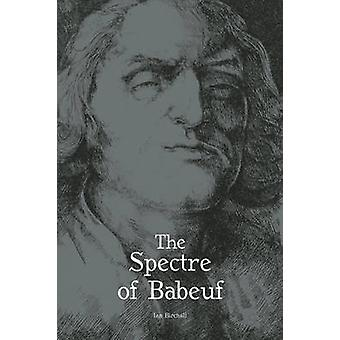 The Spectre of Babeuf by Ian Birchall - 9781608466054 Book