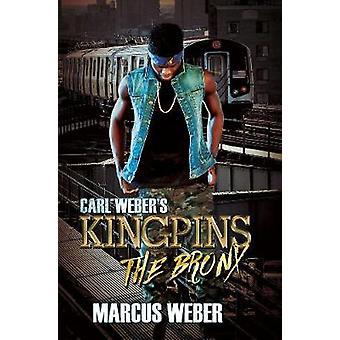 Carl Weber's Kingpins - The Bronx by Carl Weber's Kingpins - The Bronx