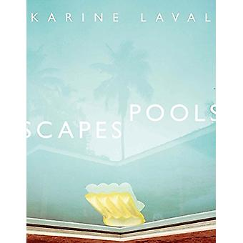 Karine Laval - Poolscapes by Karine Laval - Poolscapes - 9783958292611