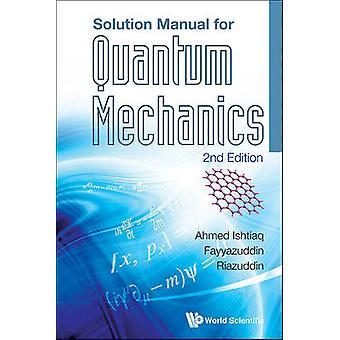 Solution Manual for Quantum Mechanics (2nd edition) by Ishtiaq Ahmed