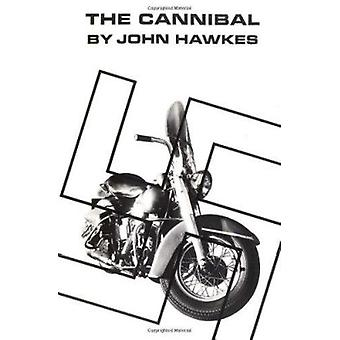 The Cannibal - A Novel by John Hawkes - 9780811200639 Book