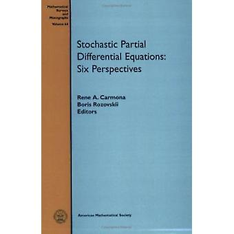 Stochastic Partial Differential Equations - Six Perspectives - 9780821