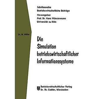 Die Simulation betriebswirtschaftlicher Informationssysteme by Mller & Wolfgang