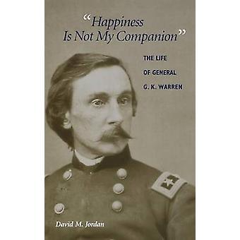 Onnellisuus ei ole kumppanini - Kenraali G. K. Warrenin elämä, kirjoittanut Da