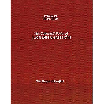 De verzamelde werken van j. Krishnamurti de verzamelde werken van J. Krishnamurti volume VI 19491952 19491952 volume VI door J Krishnamurti