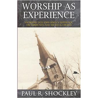 Worship as Experience by Paul Shockley