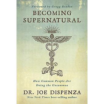 Becoming Supernatural by Joe Dispenza