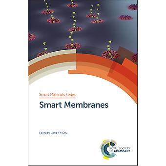 Smart Membranes by Edited by Liang Yin Chu