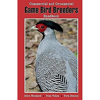 Game Bird Breeders Handbook : Commercial and Ornamental