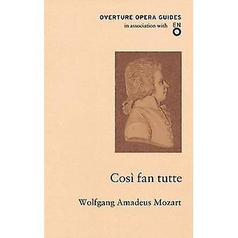 Cosi fan tutte by Wolfgang Amadeus Mozart