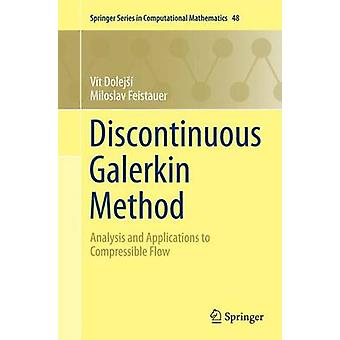 Discontinuous Galerkin Method  Analysis and Applications to Compressible Flow by Dolej & Vt