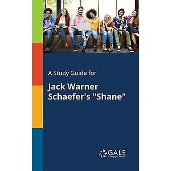 A Study Guide for Jack Warner Schaefers Shane by Gale & Cengage Learning