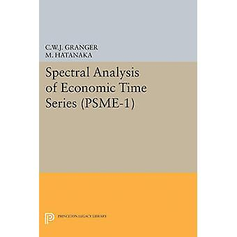 Spectral Analysis of Economic Time Series. (PSME-1) by Clive William