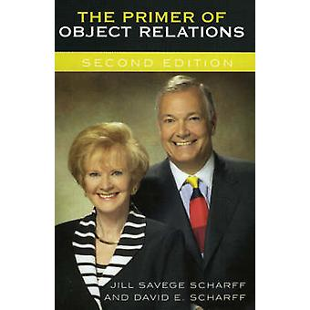 The Primer of Object Relations by Scharff & Jill Savege