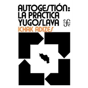 Industrial Democracy Joegoslavische Stijl Spaanse editie door Adizes Ph.D. & Ichak
