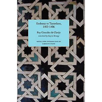 Embassy to Tamerlane 14031406 by De Clavijo & Ruy Gonzalez