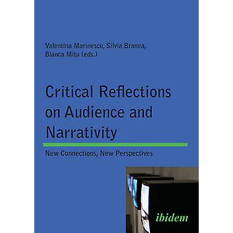 Critical Reflections on Audience and Narrativity. New connections New perspectives by Mitu & Bianca