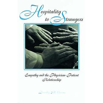 Hospitality to Strangers Empathy and the PhysicianPatient Relationship by Owens & Dorothy M.
