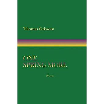 One Spring More Poems by Grissom & Thomas