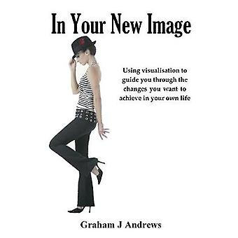 In Your New Image by Andrews & Graham