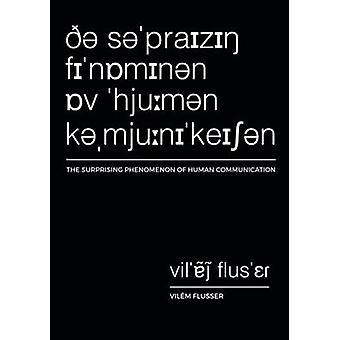 The Surprising Phenomenon of Human Communication by Flusser & Vilem